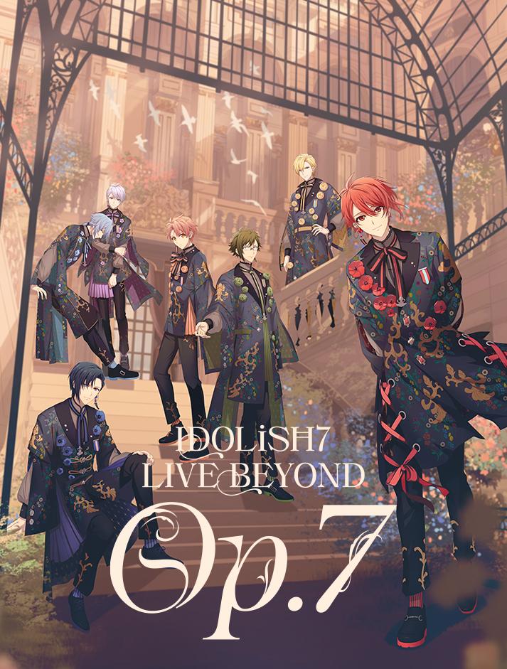 "IDOLiSH7 LIVE BEYOND ""Op.7"""